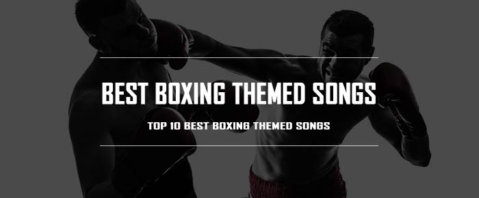 10 Best Boxing-Themed Songs