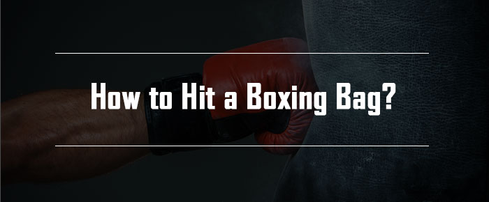 How to Hit a Boxing Bag